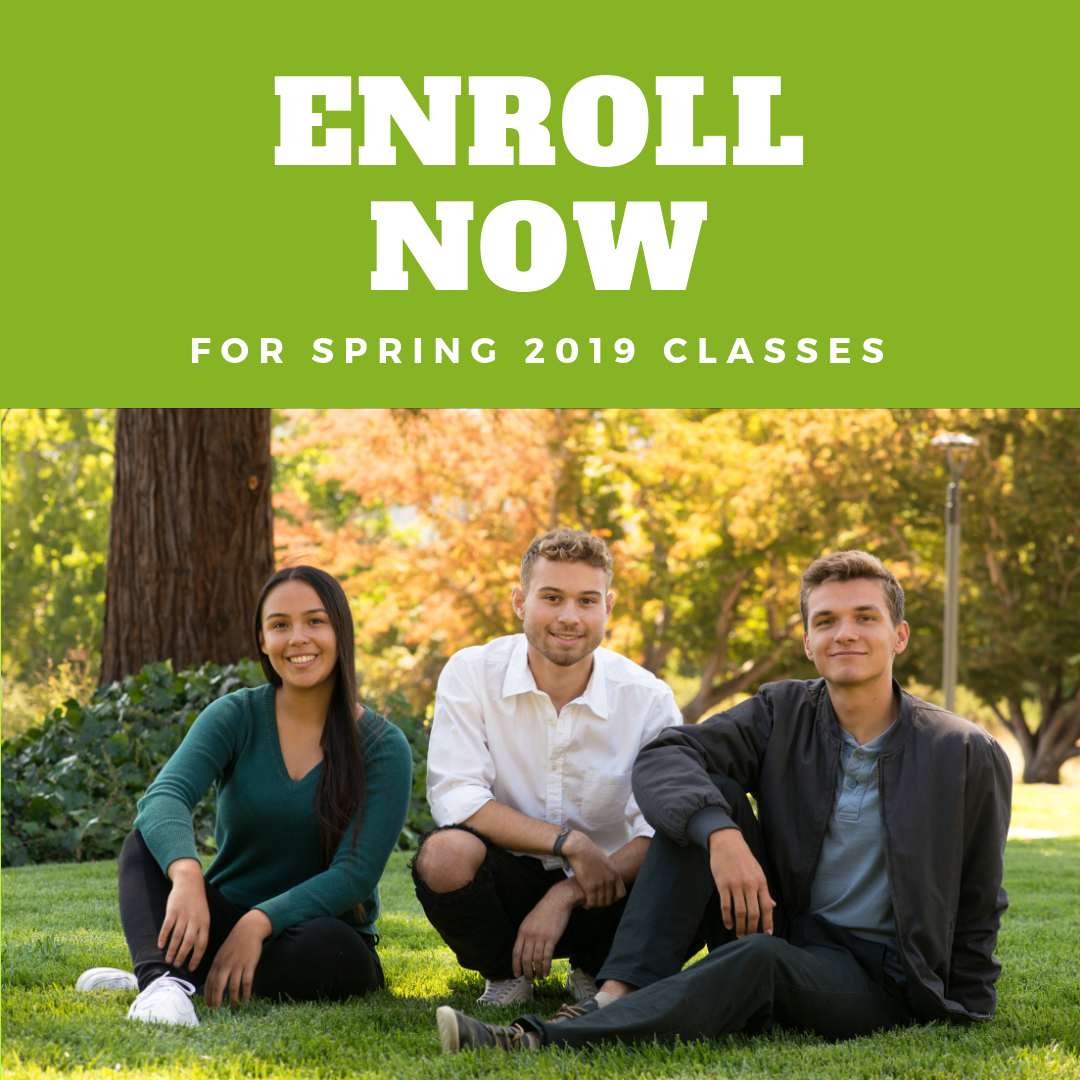 Text reads: Enroll Now for Spring 2019 Semester. Below is a photo of three students sitting together on the lawn at COM's Kentfield Campus.