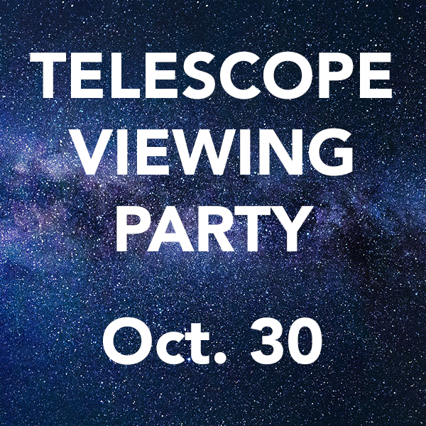 Telescope Viewing Party October 30
